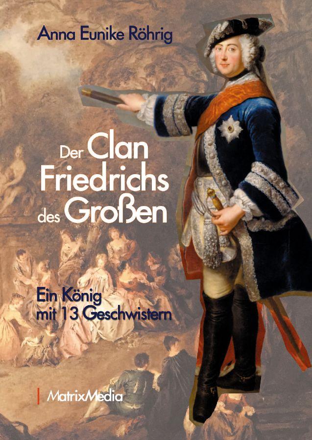 Lesung und Buchvorstellung: Der Clan Friedrichs des Großen – Ein König mit 13 Geschwistern